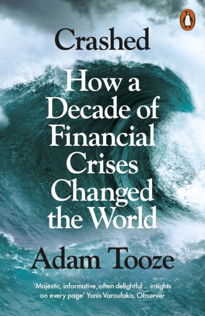 Crashed : How a Decade of Financial Crises Changed the World-9780141032214