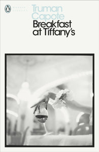 Breakfast at Tiffany's : WITH House of Flowers-9780141182797
