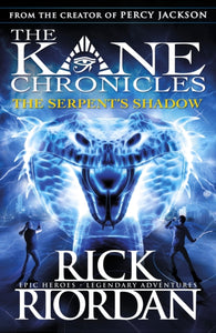 The Serpent's Shadow (The Kane Chronicles Book 3)-9780141335704