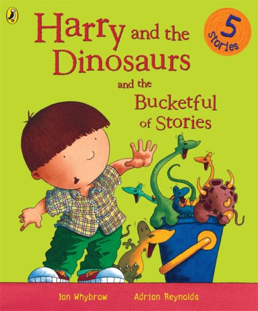 Harry and the Dinosaurs and the Bucketful of Stories-9780141500096