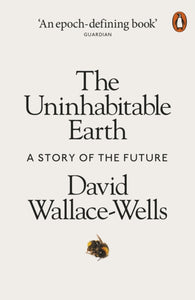 The Uninhabitable Earth : A Story of the Future-9780141988870