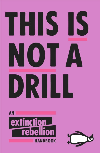 This Is Not A Drill : An Extinction Rebellion Handbook-9780141991443