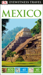 DK Eyewitness Travel Guide Mexico-9780241253540