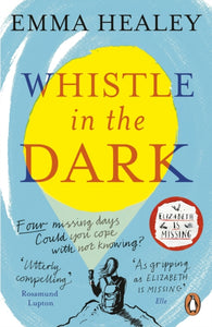 Whistle in the Dark : From the bestselling author of Elizabeth is Missing-9780241327654