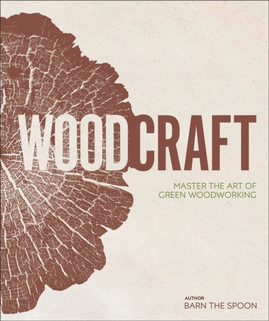 Wood Craft : Master the Art of Green Woodworking-9780241343791