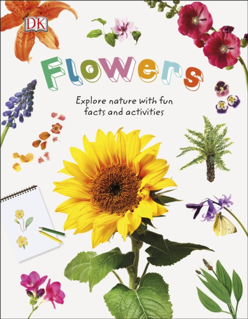 Flowers : Explore Nature with Fun Facts and Activities-9780241358344