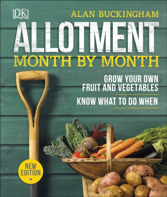 Allotment Month By Month : Grow your Own Fruit and Vegetables, Know What to do When-9780241360002