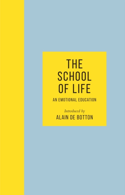 The School of Life : An Emotional Education-9780241382318