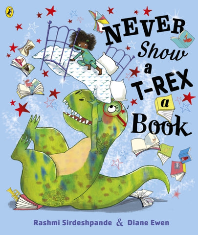 Never Show A T-Rex A Book!-9780241392669