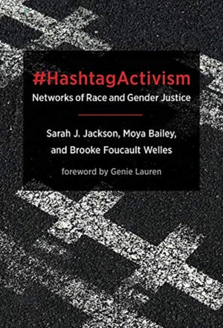 #HashtagActivism : Networks of Race and Gender Justice-9780262043373
