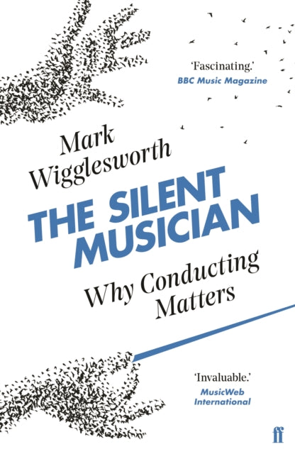 The Silent Musician : Why Conducting Matters-9780571337910