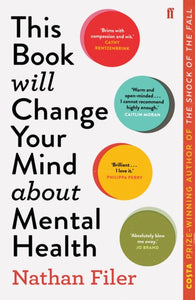 This Book Will Change Your Mind About Mental Health : A journey into the heartland of psychiatry-9780571345977