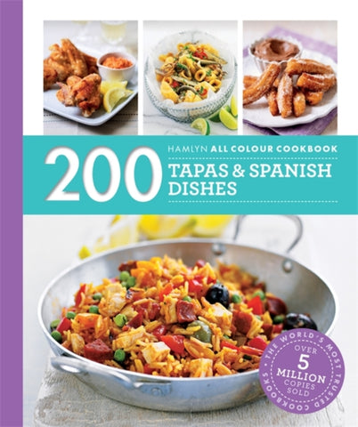 200 Tapas & Spanish Dishes : Hamlyn All Colour Cookboo-9780600633365