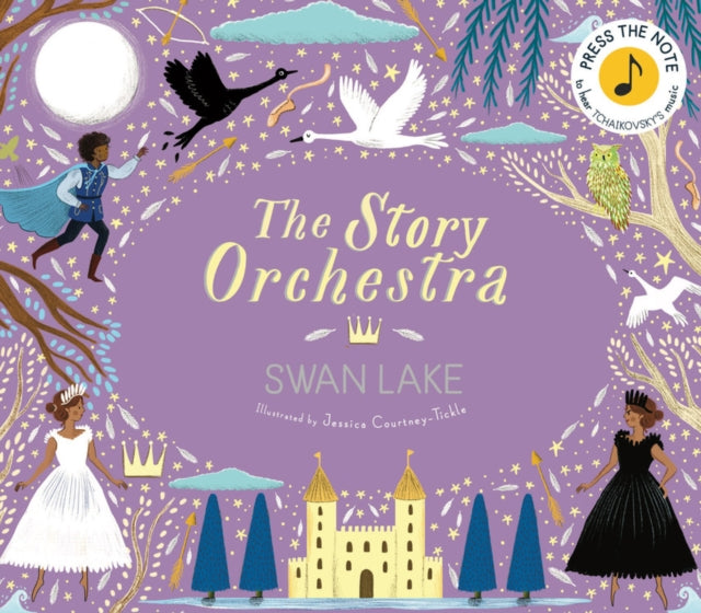 The Story Orchestra: Swan Lake : Press the note to hear Tchaikovsky's music-9780711241503