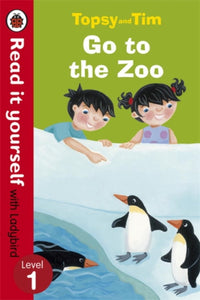 Topsy and Tim: Go to the Zoo - Read it yourself with Ladybird : Level 1-9780723273721