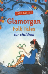 Glamorgan Folk Tales for Children-9780750970402