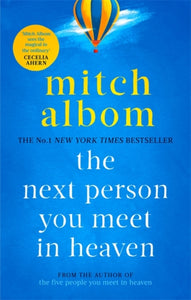 The Next Person You Meet in Heaven : The sequel to The Five People You Meet in Heaven-9780751571905