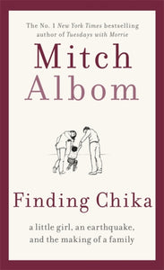 Finding Chika : A Little Girl, an Earthquake, and the Making of a Family-9780751571936