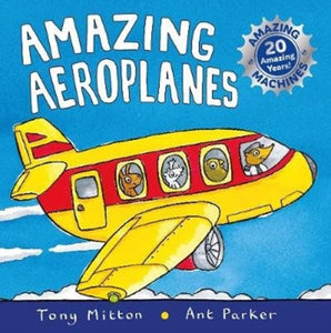 Amazing Machines: Amazing Aeroplanes : Anniversary edition-9780753440773