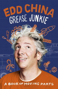 Grease Junkie : A book of moving parts-9780753553541