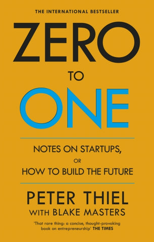 Zero to One : Notes on Start Ups, or How to Build the Future-9780753555200