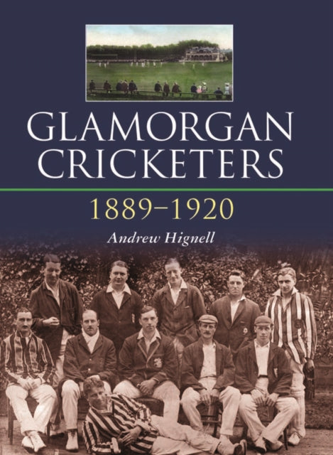 Glamorgan Cricketers 1889-1920-9780857043412