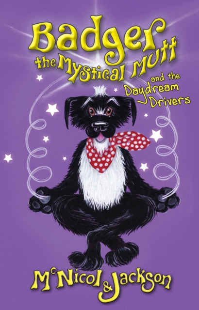 Badger the Mystical Mutt and the Daydream Drivers-9780956964045