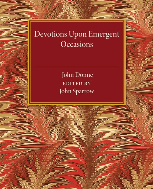 Devotions upon Emergent Occasions-9781107463608