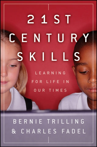 21st Century Skills : Learning for Life in Our Times-9781118157060