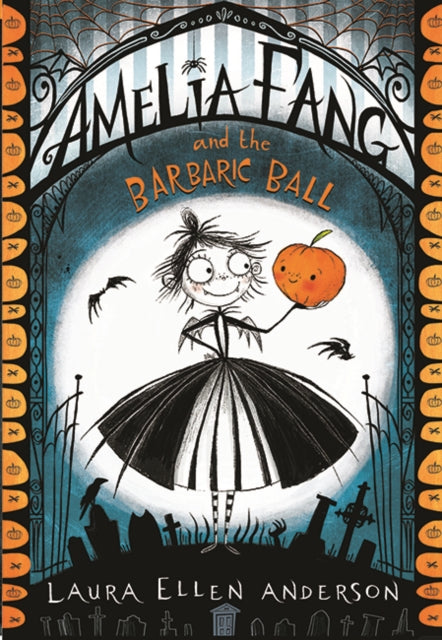 Amelia Fang and the Barbaric Ball-9781405286725