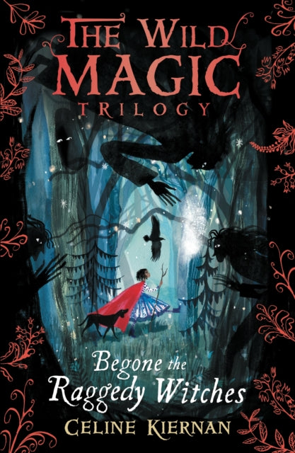 Begone the Raggedy Witches (The Wild Magic Trilogy, Book One)-9781406366020