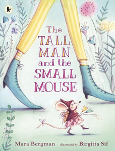 The Tall Man and the Small Mouse-9781406366211