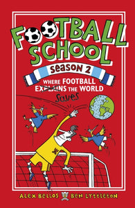 Football School Season 2: Where Football Explains the World-9781406379211