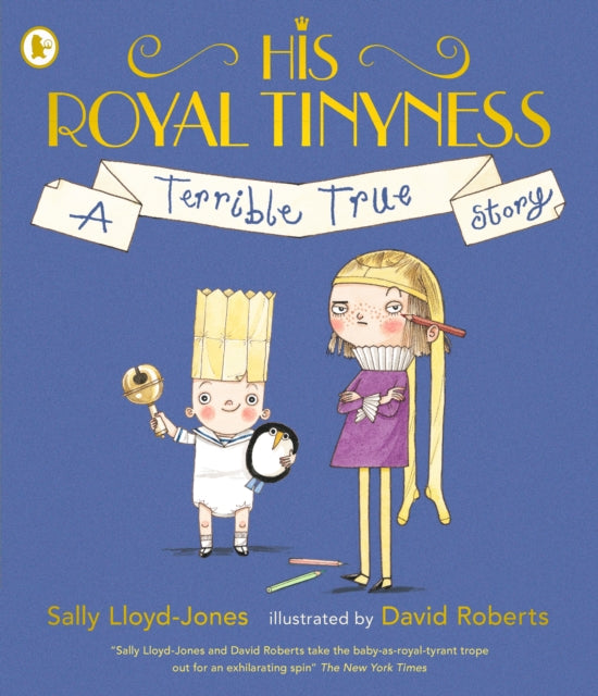 His Royal Tinyness : A Terrible True Story-9781406379853