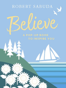 Believe : A Pop-up Book to Inspire You-9781406387575