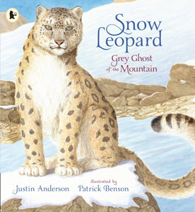 Snow Leopard: Grey Ghost of the Mountain-9781406391985