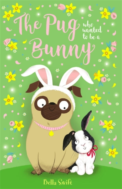 The Pug Who Wanted to Be a Bunny-9781408361597