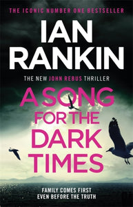 A Song for the Dark Times : The Brand New Must-Read Rebus Thriller-9781409176978