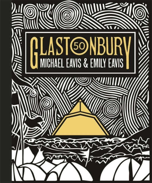 Glastonbury 50 : The Official Story of Glastonbury Festival-9781409183938