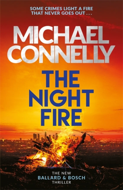 The Night Fire : A Ballard and Bosch thriller-9781409186045