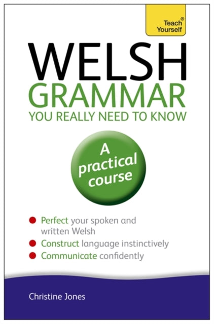 Welsh Grammar You Really Need to Know: Teach Yourself-9781444189636