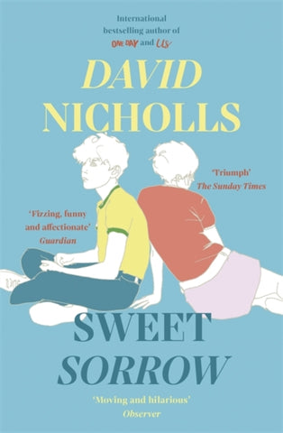 Sweet Sorrow : the new Sunday Times bestseller from the author of ONE DAY-9781444715422