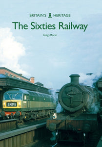The Sixties Railway-9781445665764