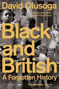 Black and British : A Forgotten History-9781447299769