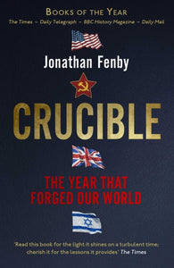 Crucible : The Year that Forged Our World-9781471155031