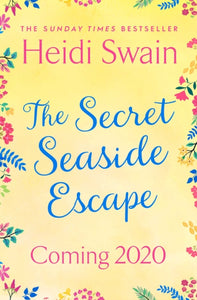 The Secret Seaside Escape : The most heart-warming, feel-good romance of 2020, from the Sunday Times bestseller!-9781471185700