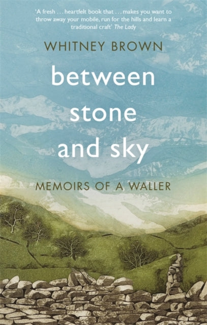 Between Stone and Sky : Memoirs of a Waller-9781472127327