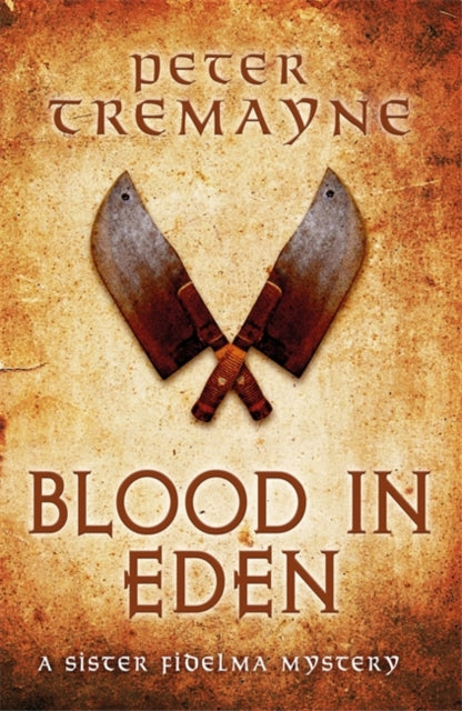 Blood in Eden (Sister Fidelma Mysteries Book 30) : An unputdownable mystery of bloodshed and betrayal-9781472238764