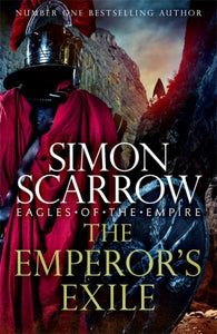 The Emperor's Exile (Eagles of the Empire 19) : A thrilling new Roman epic from the Sunday Times bestseller-9781472258441