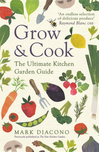 Grow & Cook : The Ultimate Kitchen Garden Guide-9781472265463